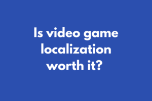 Is video game localisation worth it?