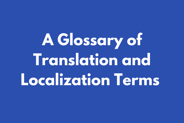 A glossary of localisation terms