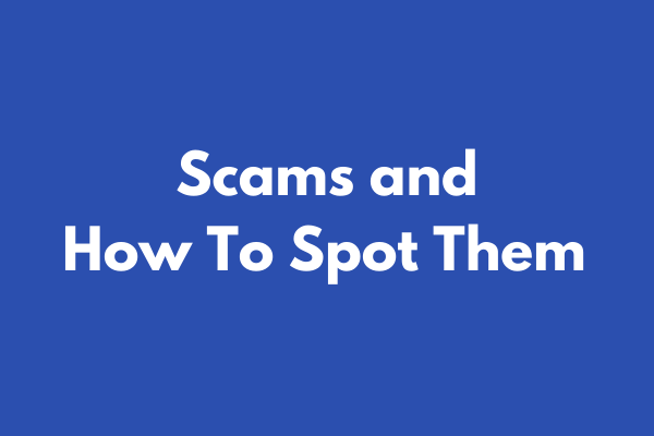 Scams and how to spot them