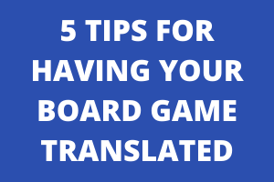 5 Tips for Good Board Game Translation