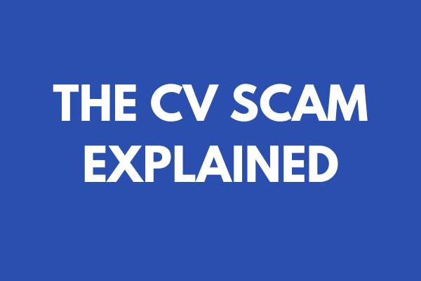The CV Scam Explained