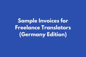 Sample Invoices for Freelance Translators (Germany Edition)